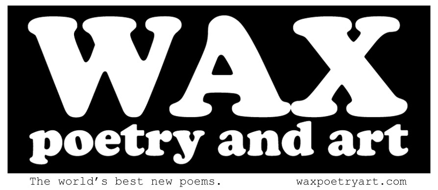 Wax Poetry and Art. http://waxpoetryart.com
